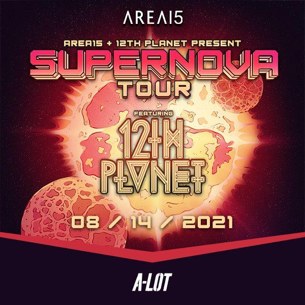 AREA15 + 12th Planet Present Supernova Tour
