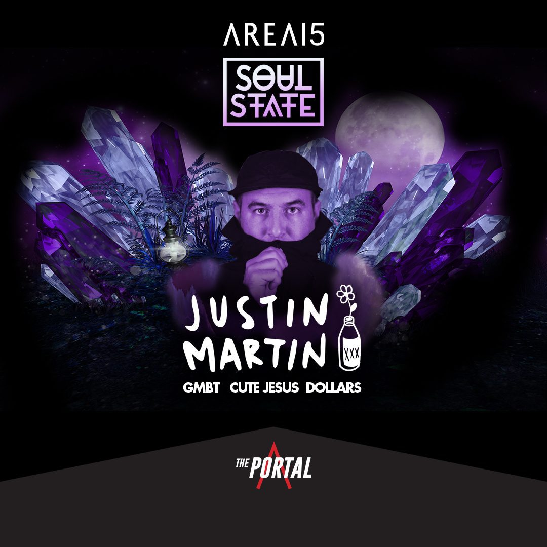 Justin Martin with Soul State Resident DJs