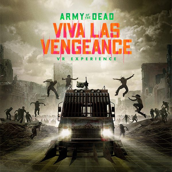 Army Of The Dead: Viva Las Vengeance Immersive VR Experience